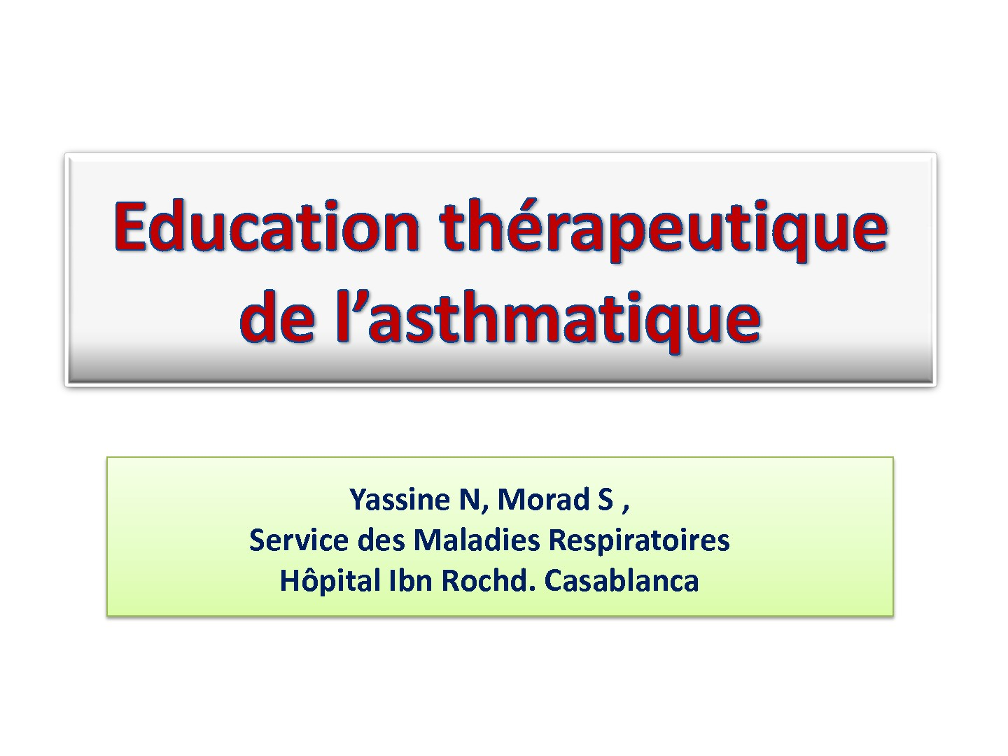 Education de l'asthmatique. N. Yassine, S. Morad