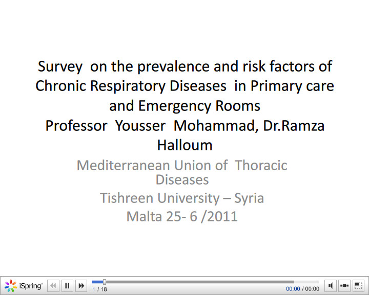 Survey on the prevalence and risk factors of Chronic Respiratory Diseases in Primary care and Emergency Rooms. R. Halloum