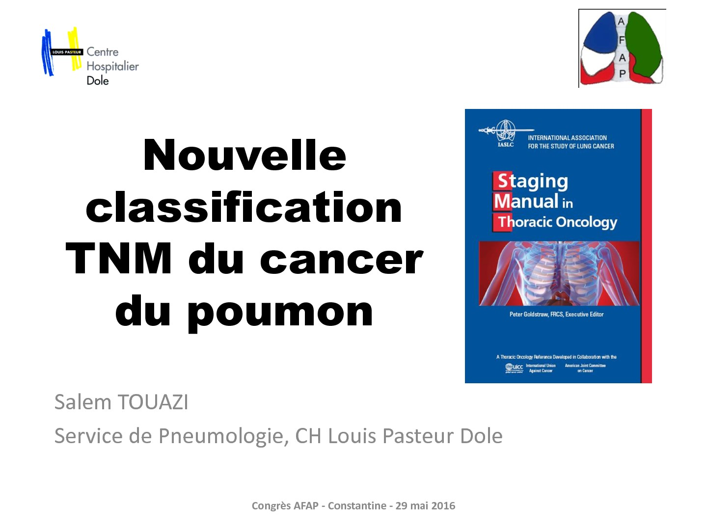 Nouvelle classification TNM du cancer du poumon. Salem TOUAZI