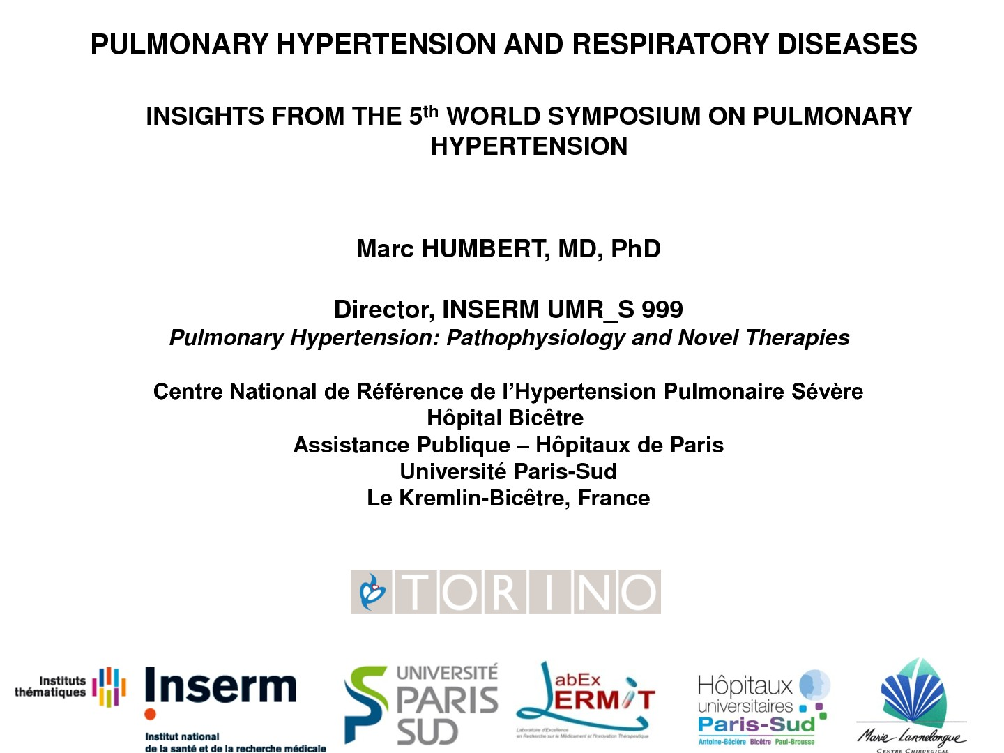 Pulmonary hypertension and respiratory diseases. Marc Humbert