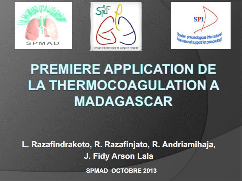 Première application de la thermo coagulation bronchique à Madagascar. Dr ANDRIAMIHAJA